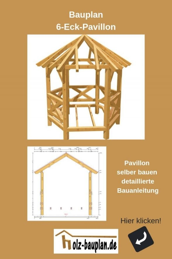 6 Eck Pavillon Holz Selber Bauen Bauplan Pavillon Gartenpavillon von Gartenpavillon Selber Bauen Anleitung Bild