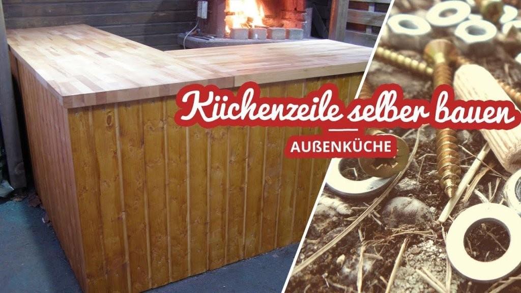 Außenküche Küchenzeile Selber Bauen  Selfmadekanal  Youtube von Außenküche Selber Bauen Holz Bild