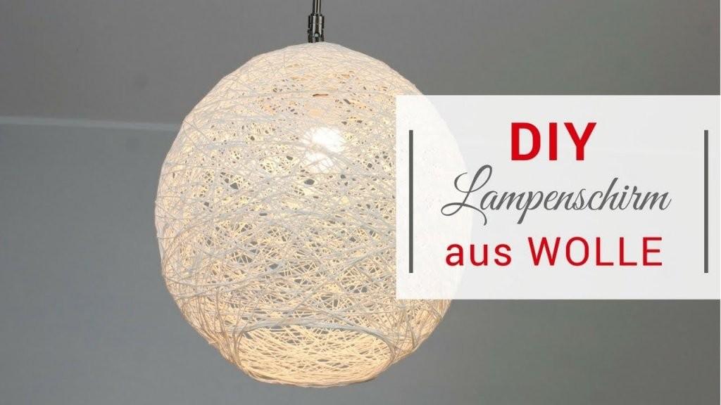 Diy Lampenschirm Aus Wolle  Youtube von Do It Yourself Lampenschirm Photo