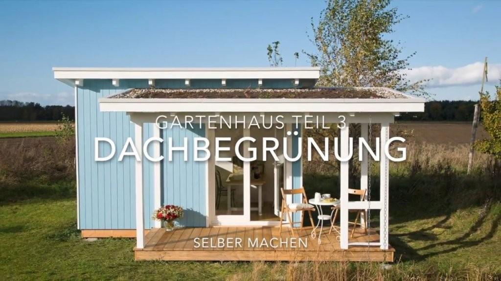 Gartenhaus Selber Bauen Dach Mit Dachbegrünung  Youtube von Gartenhaus Selber Bauen Video Photo