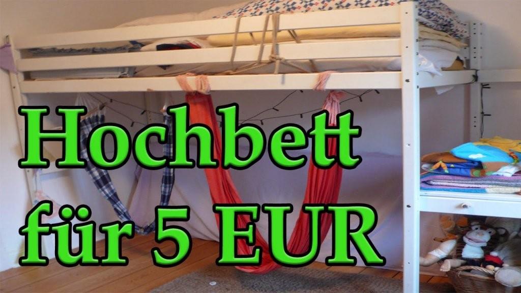 Hochbett Für 5 Eur D  Youtube von Hochbett Für Kinder Selber Bauen Photo