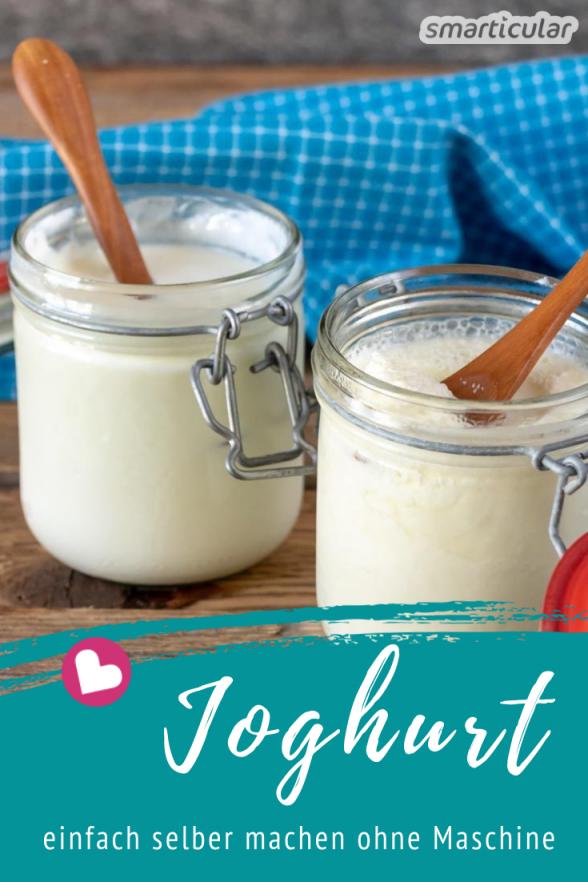 Joghurt Selber Machen Ohne Joghurtbereiter  Die Blitzmethode von Joghurt Selber Machen Ohne Maschine Photo