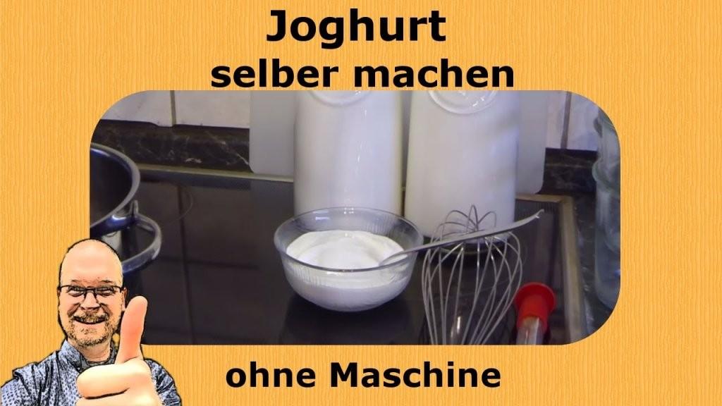 Joghurt Selbst Herstellen (Ohne Joghurtmaschine)  Youtube von Joghurt Selber Machen Ohne Maschine Bild