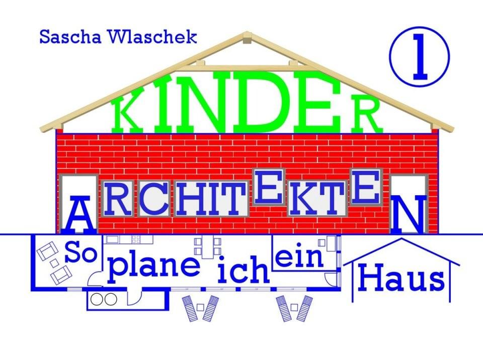 Kinderarchitekten 1  So Plane Ich Ein Haus Ebook Di Wlaschek Sascha von Wie Plane Ich Ein Haus Photo