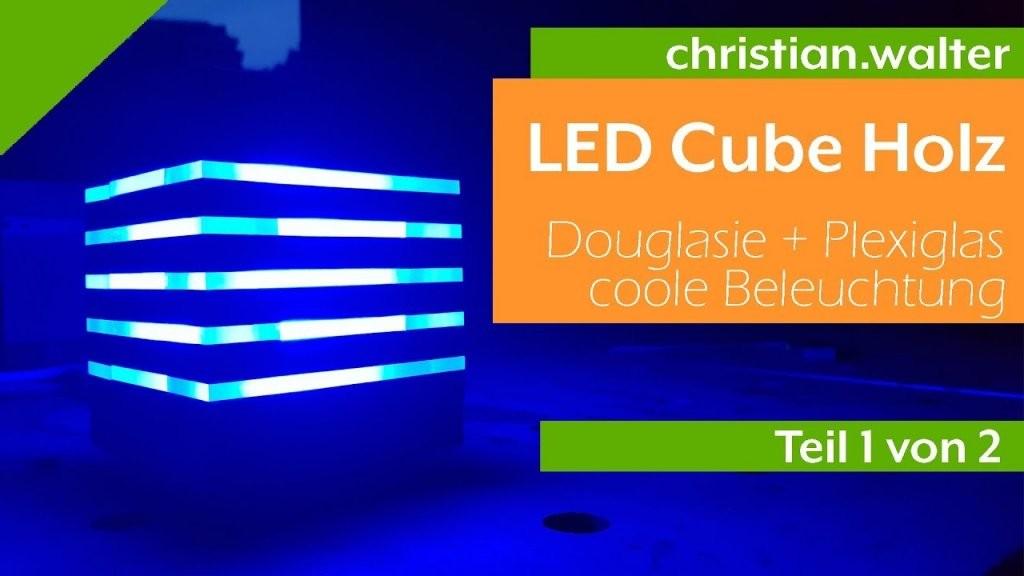 Led Kubus Aus Holz Und Plexiglas  Coole Beleuchtung  Bauanleitung von Led Plexiglas Beleuchtung Bauanleitung Photo