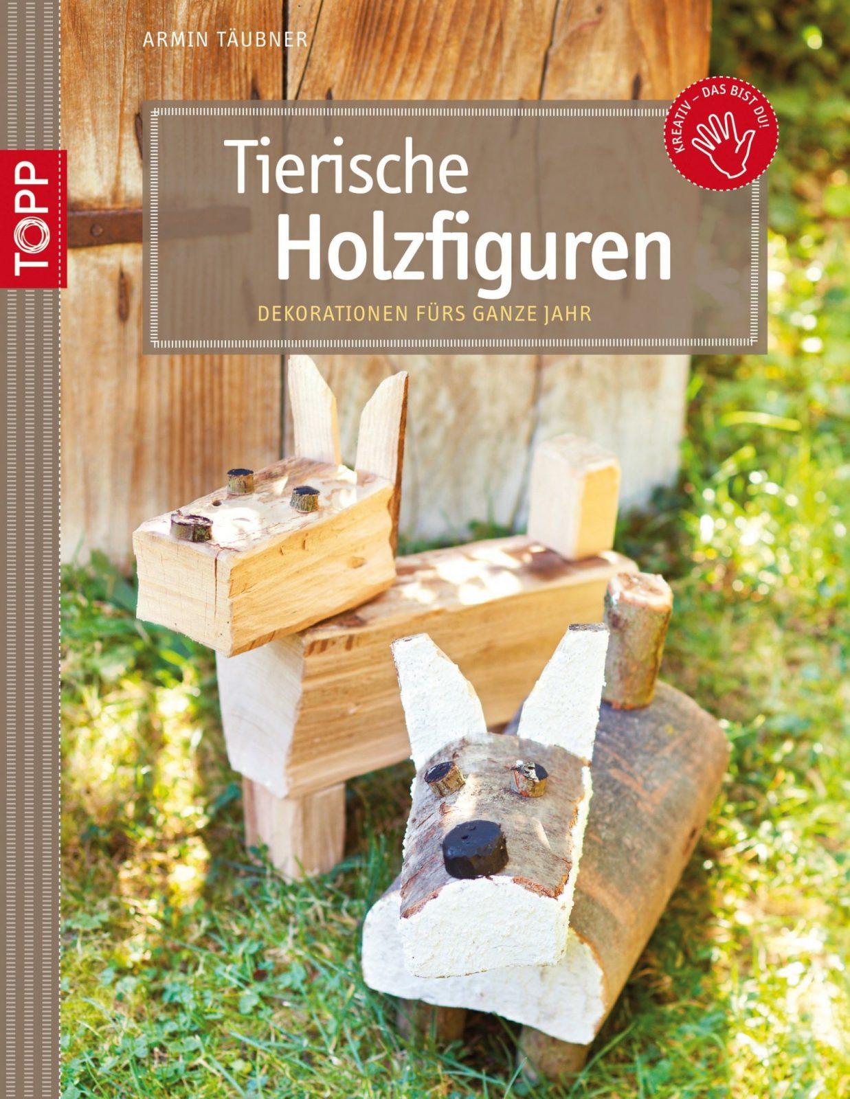 Tierische Holzfiguren Zuhause Wohnen Holz Holztiere Und Holzfiguren von Holzfiguren Garten Selber Machen Photo
