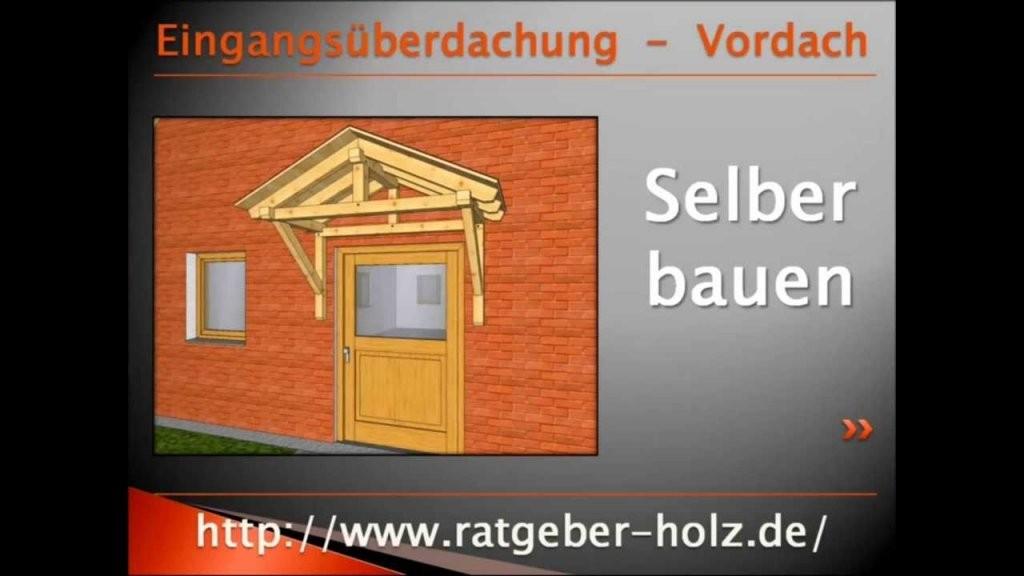 Vordach  Eingangsüberdachung (Bauanleitung  Intro)  Youtube von Vordach Selber Bauen Bauanleitung Bild